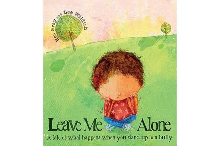 Leave Me Alone - A Tale of What Happens When You Stand Up to a Bully