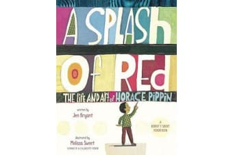 A Splash Of Red - The Life And Art Of Horace Pippin