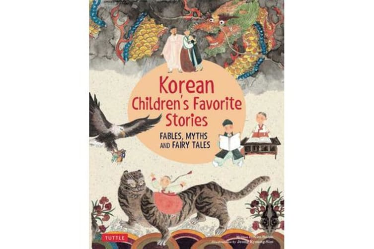Korean Children's Favorite Stories - Fables, Myths and Fairy Tales
