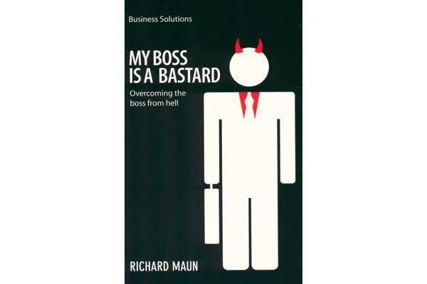 My Boss is a Bastard - Overcoming the Boss from Hell
