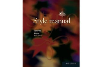 Style Manual - For Authors, Editors and Printers 6E Author: Department of Finance and Administration