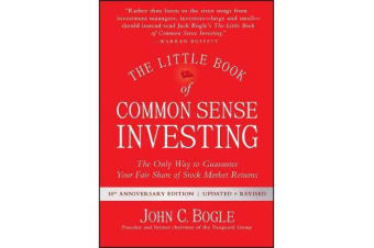 The Little Book of Common Sense Investing - The Only Way to Guarantee Your Fair Share of Stock Market Returns