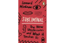 Subliminal - The New Unconscious and What it Teaches Us