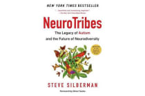 Neurotribes - The Legacy of Autism and the Future of Neurodiversity