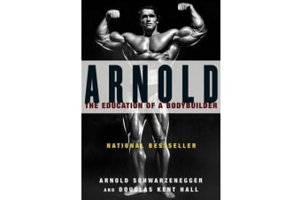 Arnold - the Eduction of a Bodybuilder