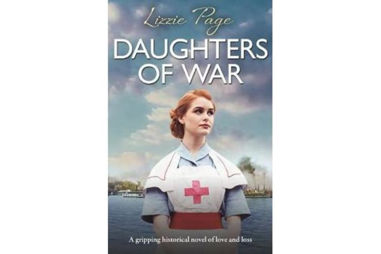 Daughters of War - A Gripping Historical Novel of Love and Loss