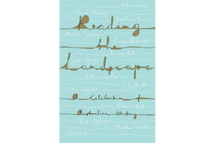 Reading the Landscape: A Celebration of Australian Writing - (UQP's 70th Anniversary Anthology)
