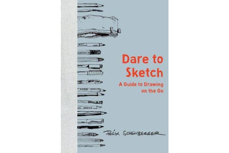 Dare to Sketch - A Guide to Drawing on the Go