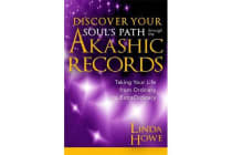 Discover Your Soul's Path Through the Akashic Records - Taking Your Life from Ordinary to Extraordinary