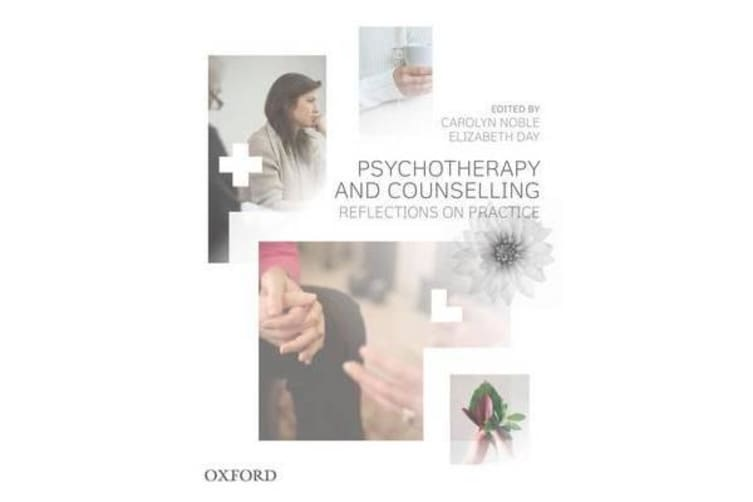 Psychotherapy and Counselling - Reflections on Practice