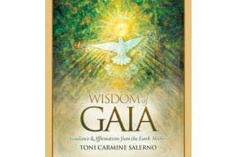 Wisdom of Gaia - Guidance and Affirmations from the Earth Mother