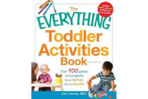 The Everything Toddler Activities Book - Over 400 games and projects to entertain and educate