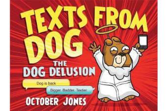 Texts From Dog - The Dog Delusion