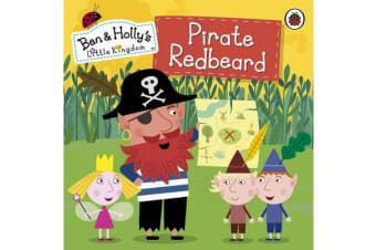 Ben and Holly's Little Kingdom - Pirate Redbeard