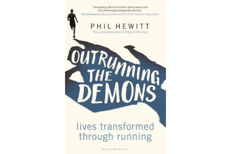 Outrunning the Demons - Lives Transformed Through Running