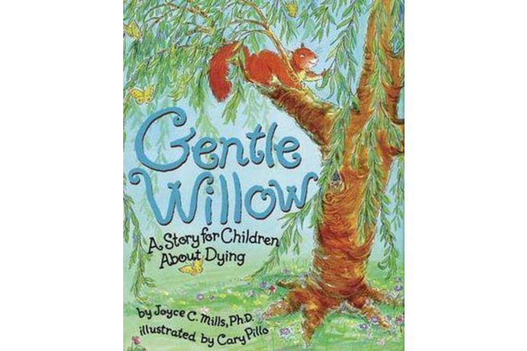 Gentle Willow - A Story for Children about Dying