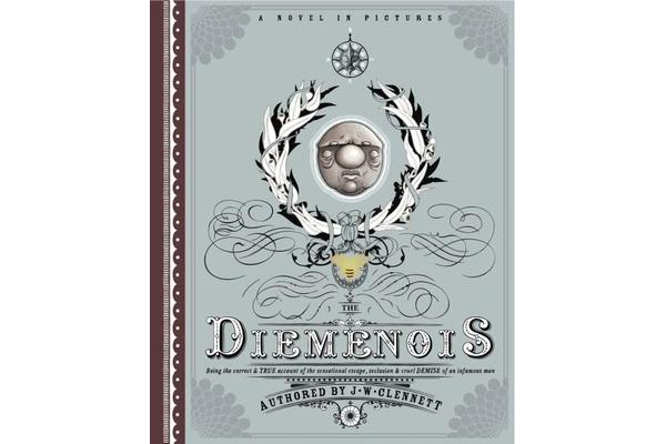 Diemenois - Being The Correct And True Account Of The Sensational Escape, Seclusion, And Cruel Demise Of A Most Infamous