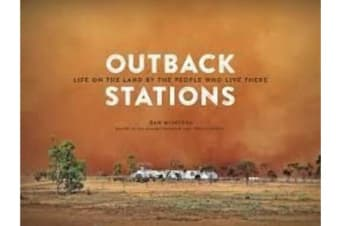Outback Stations - Life on the Land By the People Who Live There