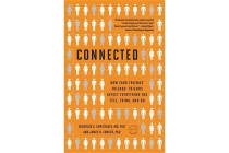 Connected - The Surprising Power of Our Social Networks and How They Shape Our Lives -- How Your Friends' Friends' Friends Affect Everything You Feel, Think, and Do