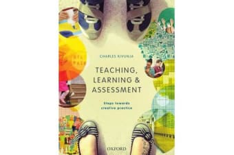 Teaching, Learning and Assessment - Steps towards Creative Practice