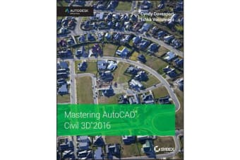 Mastering AutoCAD Civil 3D 2016 - Autodesk Official Press
