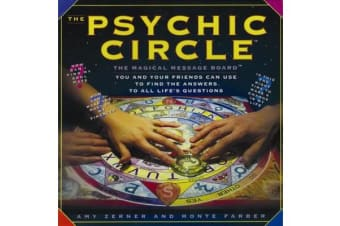The Psychic Circle - The Magical Message Board You and Your Friends Can Use to Find the Answers to All Life's Questions