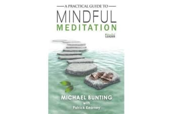 Practical Guide to Mindful Meditation