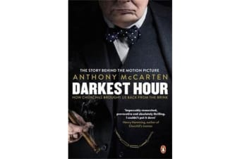 Darkest Hour - Official Tie-In for the Oscar-Winning Film Starring Gary Oldman