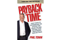 Payback Time - Eight Steps to Outsmarting the System That Failed You and Getting Your Investments Back on Track
