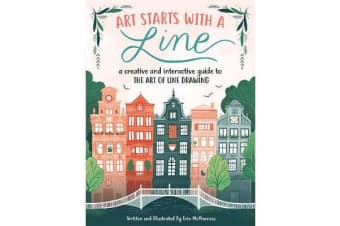 Art Starts with a Line - A creative and interactive guide to the art of line drawing
