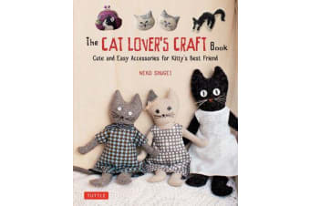 The Cat Lover's Craft Book - Easy-to-Make Accessories for Kitty's Best Friend