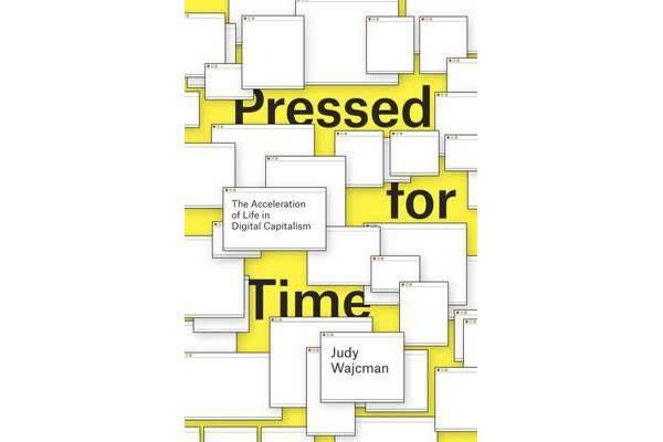 Pressed for Time - The Acceleration of Life in Digital Capitalism
