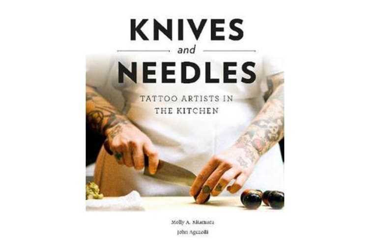 Knives and Needles - Tattoo Artists in the Kitchen