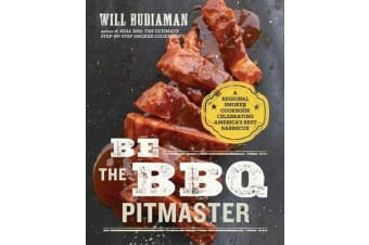 Be the BBQ Pitmaster - A Regional Smoker Cookbook Celebrating America's Best Barbecue