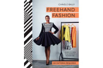 Freehand Fashion - Learn to sew the perfect wardrobe - no patterns required!