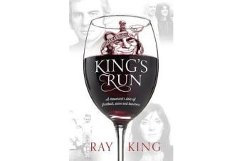 King's Run - A maverick's tale of football, wine and business