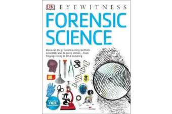 Forensic Science - Discover the Fascinating Methods Scientists Use to Solve Crimes