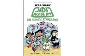 Star Wars Jedi Academy #6 The Principal Strikes Back