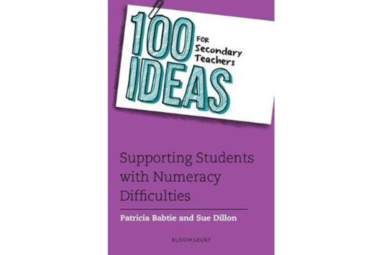 100 Ideas for Secondary Teachers - Supporting Students with Numeracy Difficulties