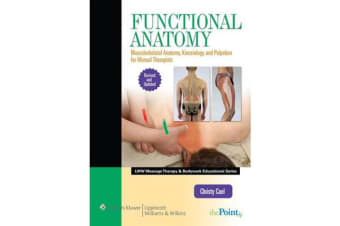 Functional Anatomy - Musculoskeletal Anatomy, Kinesiology, and Palpation for Manual Therapists