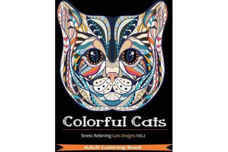 Colorful Cats - Over 33 Stress Relieving Cats to Color for Cat Lovers