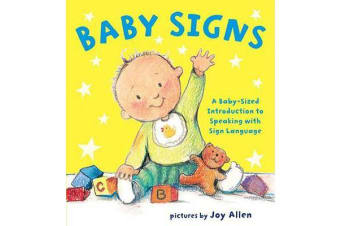 Baby Signs - A Baby-Sized Introduction to Speaking with Sign Language