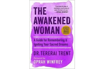 The Awakened Woman - A Guide for Remembering & Igniting Your Sacred Dreams
