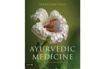 Ayurvedic Medicine - The Principles of Traditional Practice