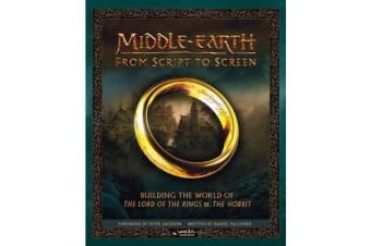 Middle-earth: From Script to Screen - Building the World of the Lord of the Rings and the Hobbit