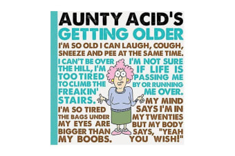Aunty Acid Guide To Getting Older Book: The Tips And Tricks To Old Age