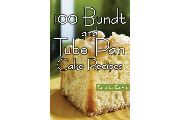 Image of 100 Bundt and Tube Pan Cake Recipes