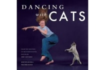 Dancing with Cats - From the Creators of the International Best Seller Why Cats Paint