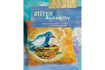 Stitch Alchemy - Combining Fabric and Paper for Mixed-Media Art