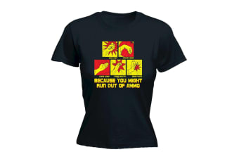 123T Funny Tee - Because You Might Run Out Of Ammo - (XX-Large Black Womens T Shirt)